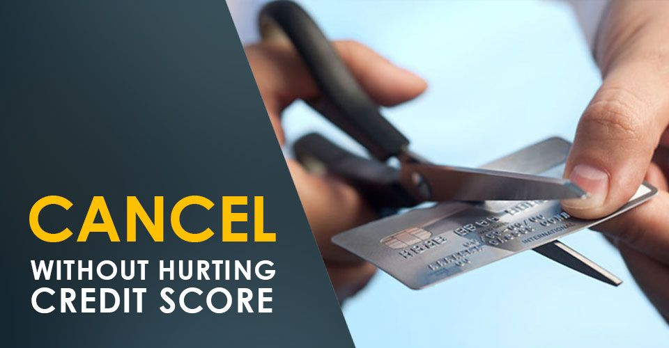 Learn-the-right-way-to-cancel-credit-cards-without-hurting-your-score