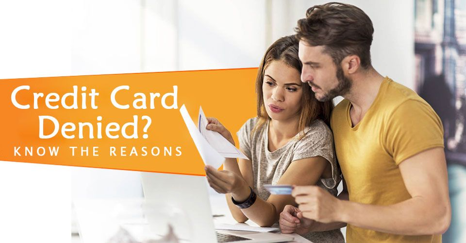 Why your credit card application was rejected?