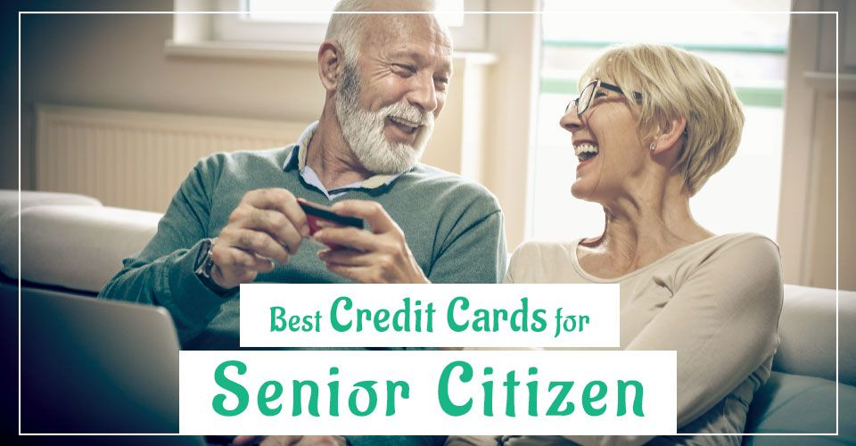 6 best credit cards that seniors can opt for